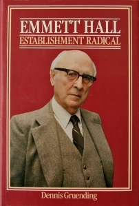 Emmett Hall, Establishment Radical (1985)